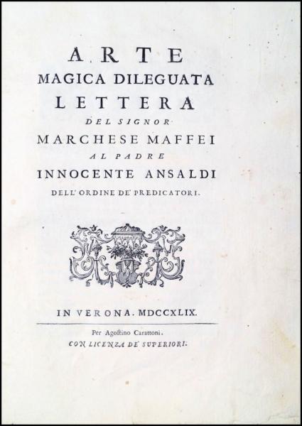 1191- Maffei, Arte magica dileguata, 1749