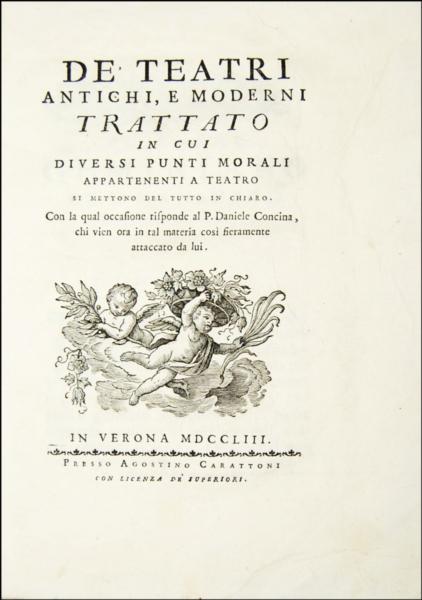 1660 - Maffei, De' teatri antichi e moderni, 1753