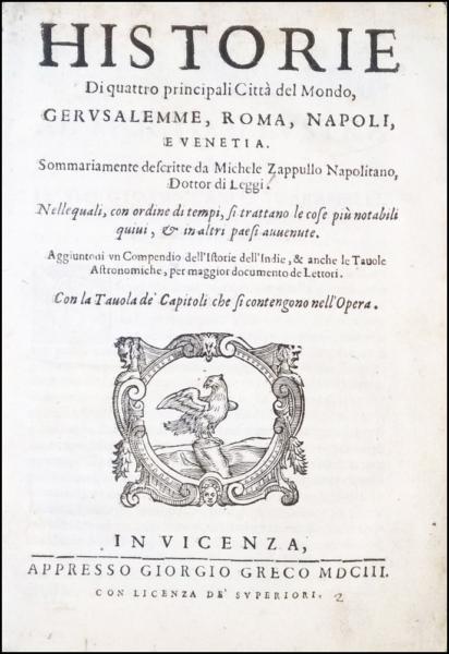 1670 - Zappullo, Historie di quattro principali città del mondo, Gerusalemme, Roma, Napoli e Venetia, 1603
