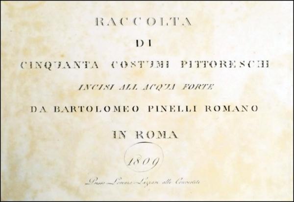 409 - Pinelli, Raccolta di cinquanta costumi pittoreschi, 1809